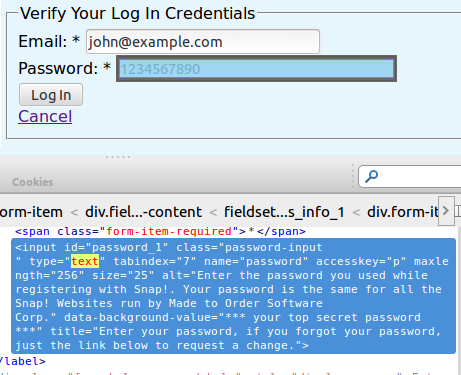 Change the type of a password input tag to a text type and see the password in clear.